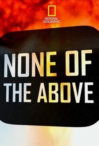 None of the Above next episode air date poster