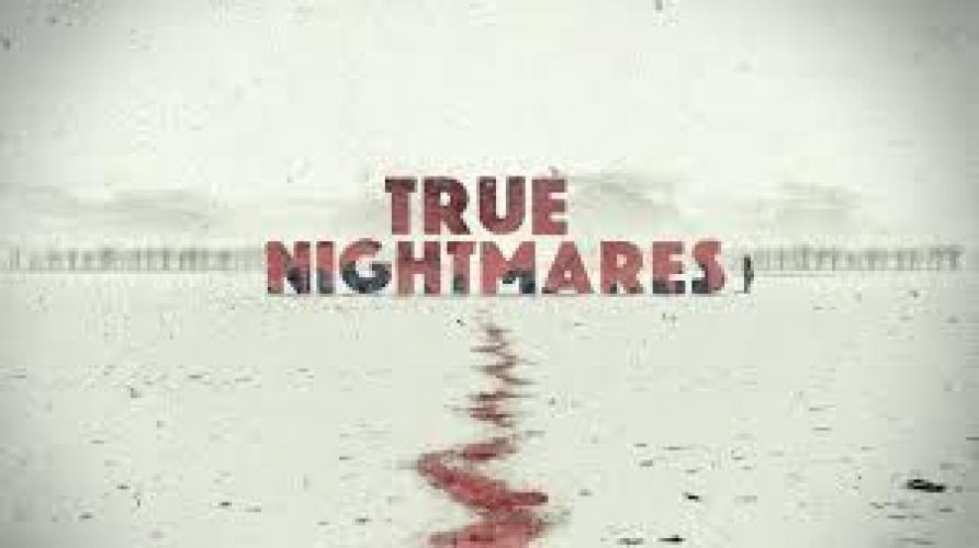 True Nightmares next episode air date poster