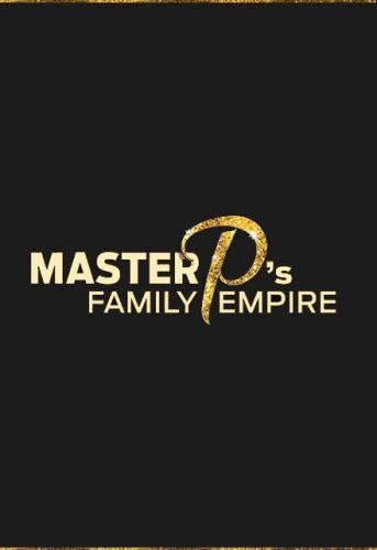 Master P's Family Empire next episode air date poster