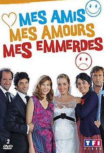 Mes amis, mes amours, mes emmerdes next episode air date poster