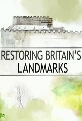 Restoring Britain's Landmarks next episode air date poster