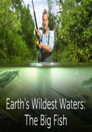 Earth's Wildest Waters: The Big Fish next episode air date poster