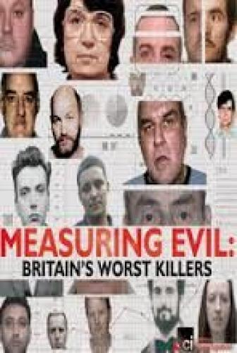 Measuring Evil: Britain's Worst Killers next episode air date poster
