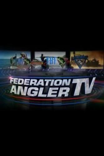 Federation Angler TV next episode air date poster