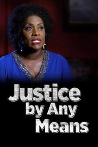 Justice by Any Means next episode air date poster