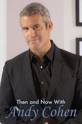Then and Now with Andy Cohen next episode air date poster