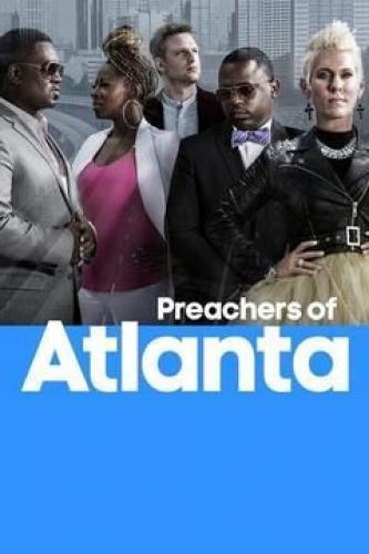 Preachers of Atlanta next episode air date poster