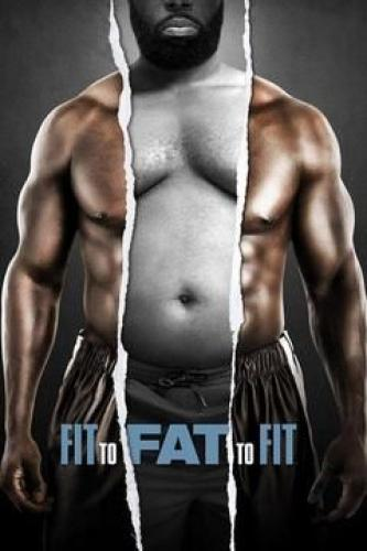 Fit to Fat to Fit next episode air date poster