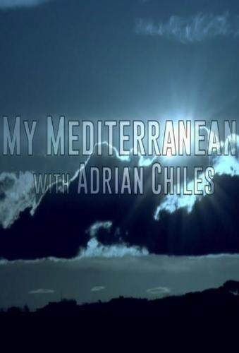 My Mediterranean with Adrian Chiles next episode air date poster