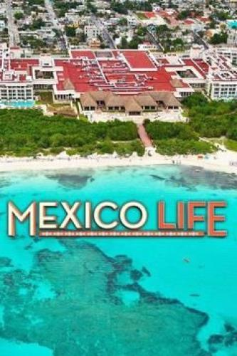 Mexico Life next episode air date poster