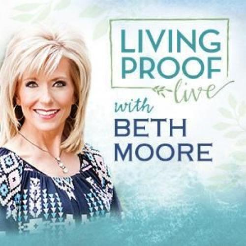 Living Proof with Beth Moore next episode air date poster