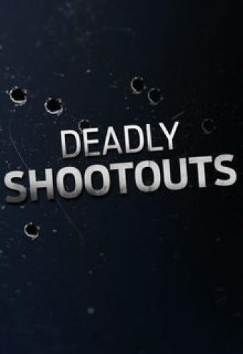 Deadly Shootouts next episode air date poster
