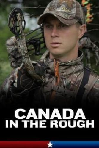Canada in the Rough next episode air date poster