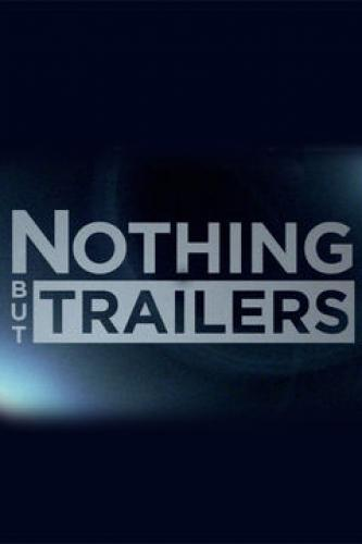 Nothing But Trailers next episode air date poster