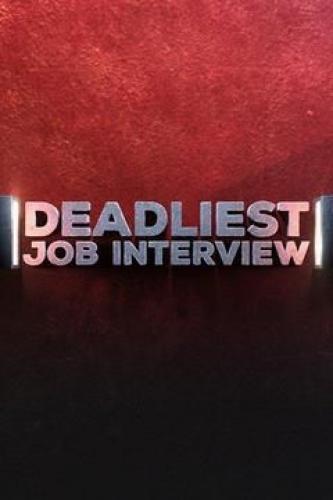 Deadliest Job Interview next episode air date poster