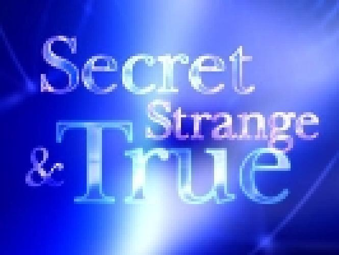 Secret, Strange & True next episode air date poster