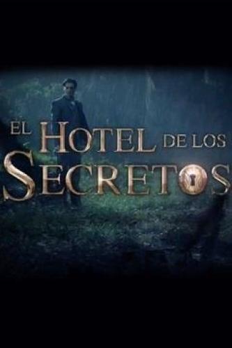 El Hotel de los Secretos next episode air date poster