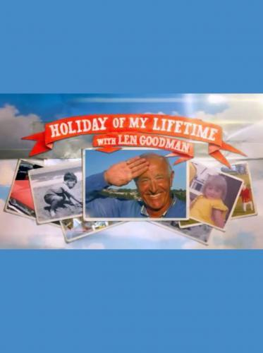 Holiday of My Lifetime with Len Goodman next episode air date poster