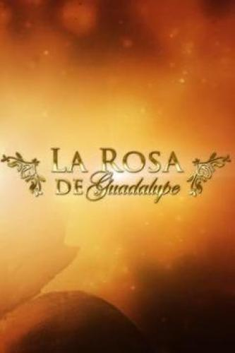 La rosa de Guadalupe next episode air date poster