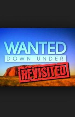 Wanted Down Under Revisited next episode air date poster