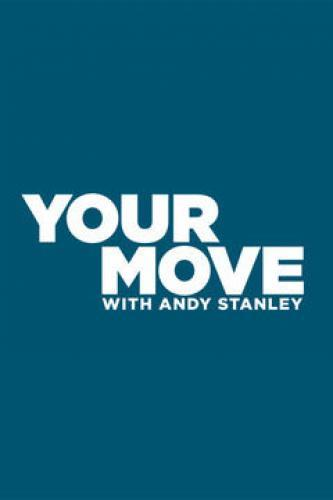 Your Move with Andy Stanley next episode air date poster