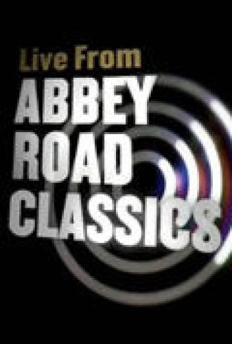 Live from Abbey Road Classics next episode air date poster