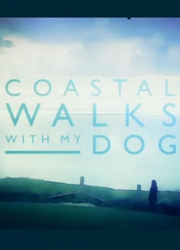 Coastal Walks with My Dog next episode air date poster