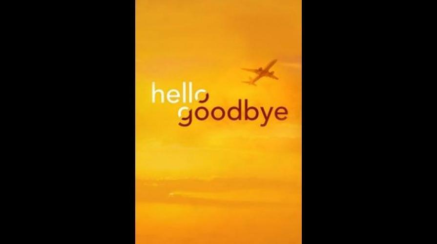 Hello Goodbye next episode air date poster