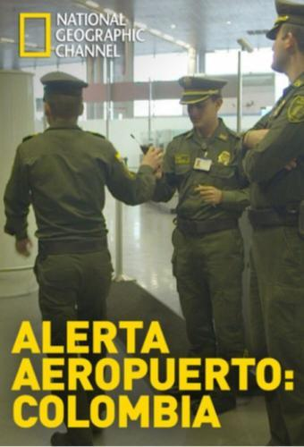 Airport Security: Colombia next episode air date poster