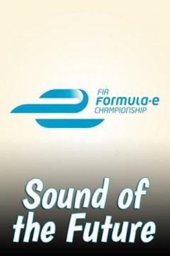 Formula E: Sound of the Future next episode air date poster