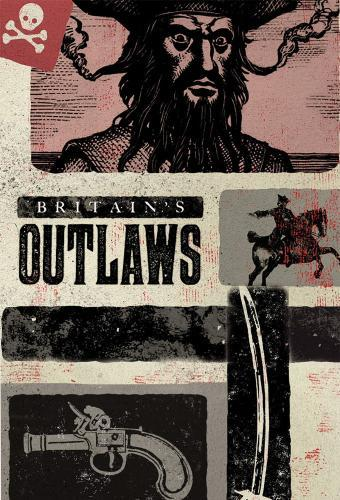 Britain's Outlaws next episode air date poster