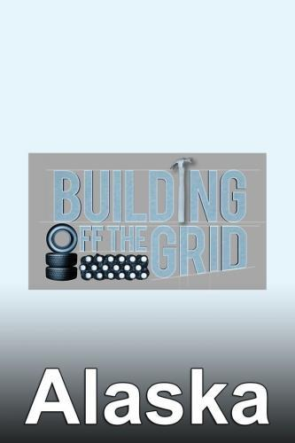 Building Off the Grid: Alaska next episode air date poster