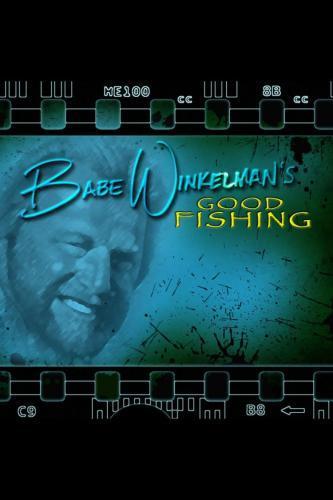 Babe Winkelman's Good Fishing next episode air date poster