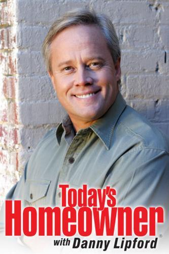 Today's Homeowner with Danny Lipford next episode air date poster
