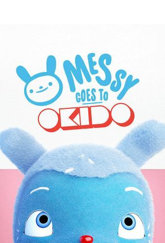 Messy Goes to OKIDO next episode air date poster