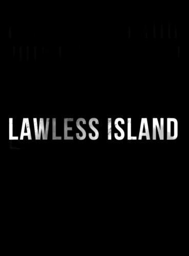 Lawless Island next episode air date poster