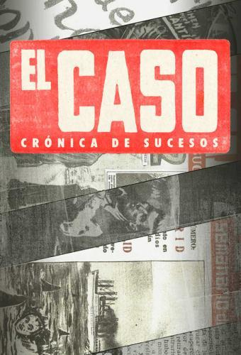 El Caso, Cronica de sucesos next episode air date poster