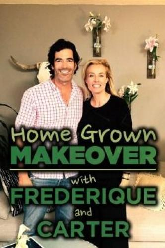 Home Grown Makeover with Frederique and Carter next episode air date poster