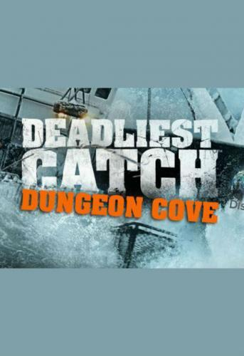Deadliest Catch: Dungeon Cove next episode air date poster