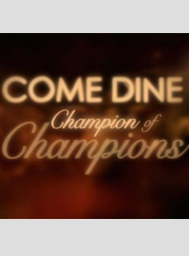 Come Dine Champion of Champions next episode air date poster