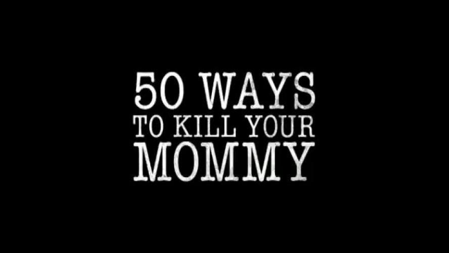 50 Ways to Kill Your Mommy next episode air date poster