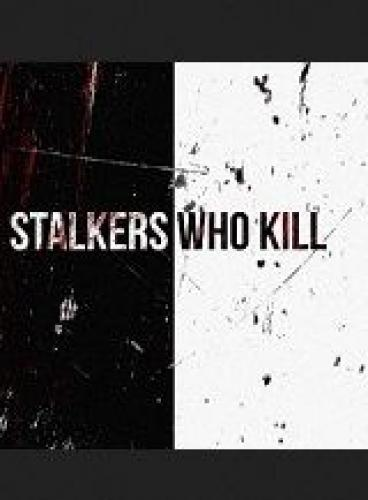 Stalkers Who Kill next episode air date poster