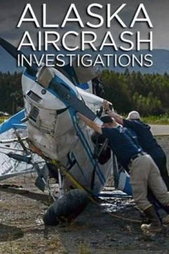 Alaska Aircrash Investigations next episode air date poster