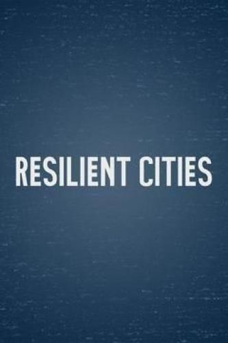 Resilient Cities next episode air date poster