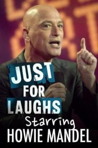 Just for Laughs Starring Howie Mandel next episode air date poster