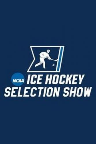 NCAA Hockey Selection Show next episode air date poster