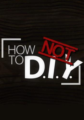 How Not to DIY next episode air date poster