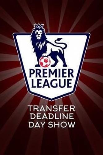 Premier League Transfer Deadline Day Show next episode air date poster