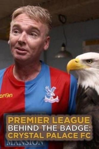Premier League Behind the Badge: Crystal Palace FC next episode air date poster