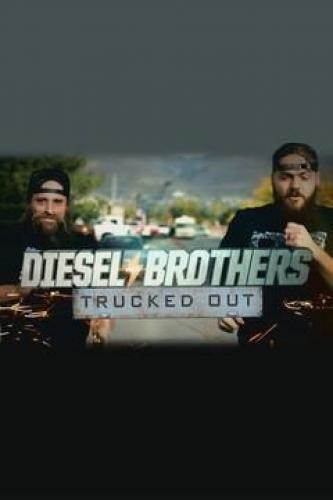 Diesel Brothers: Trucked Out next episode air date poster
